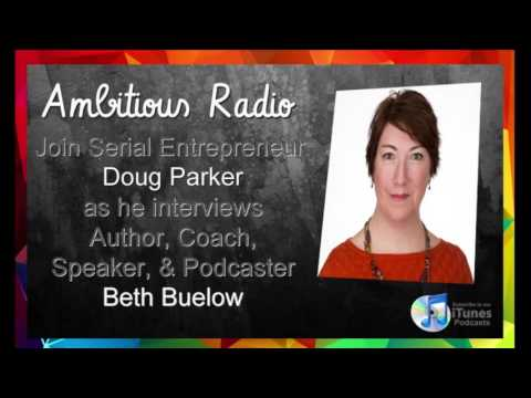 Beth Buelow, Guest on Ambitious Radio with host Doug Parker – Episode 38