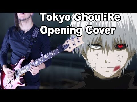 Tokyo Ghoul:Re – Opening Theme (Band Cover)