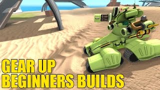 Gear Up Beginners Builds