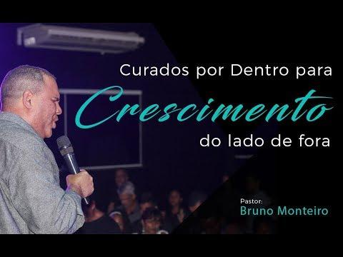 Curados por Dentro para crescimento Pr Bruno Monteiro