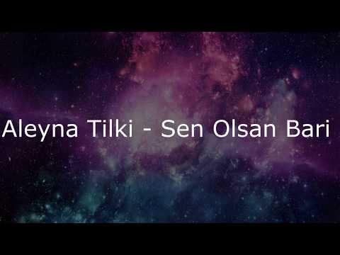 Aleyna Tilki - Sen Olsan Bari (Lyrics)