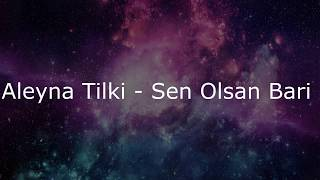 Aleyna Tilki - Sen Olsan Bari (Lyrics) Video