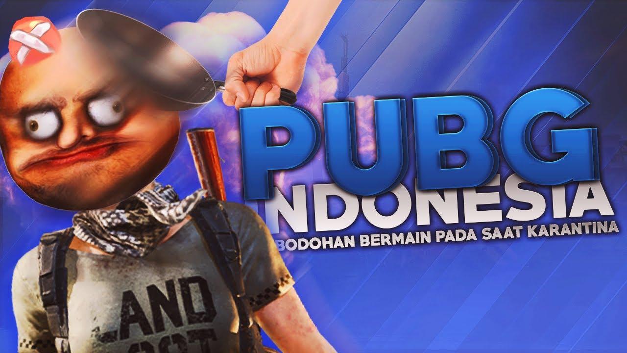 PUBG Indonesia - Kebodohan Bermain pada saat Karantina