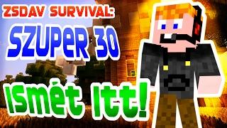 ZsDav survival: Szuper 30 #22: ISMÉT ITT!