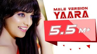 Yaara (Official Video)| Male Version | Utkarsh Saxena | Adwitiya V| Akshay S | Cover Song