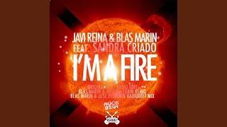 I'm a Fire (Blas Marin \u0026 Jose Pelegrin Radio Edit Mix) (feat. Sandra Criado)