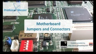 Motherboard Jumpers and Connectors - CompTIA A+ 220-801: 1.2