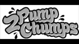 2 Pump Chumps - The Arch Song