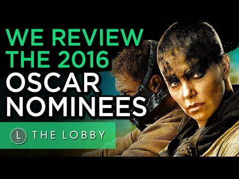 We Review the 2016 Oscar Nominees - The Lobby