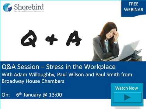Q&A Session - Stress in the Workplace