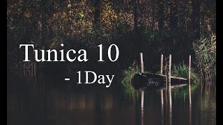 Tunica 10 - 1Day (Official Lyric Video)