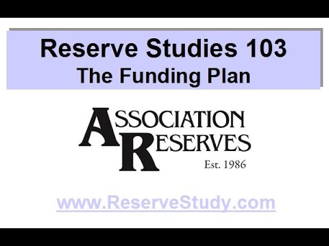 Reserve Studies 103  The Funding Plan (2016)