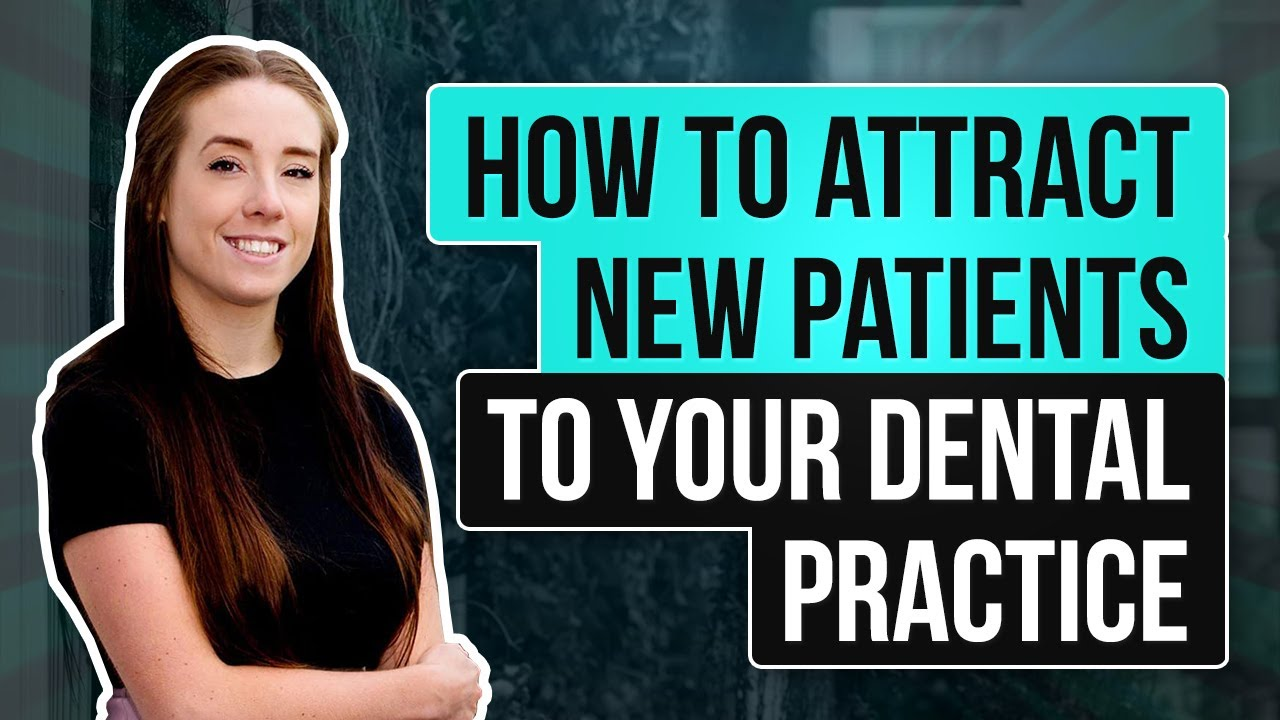 How to attract new patients to your dental practice | Dental Marketing UK
