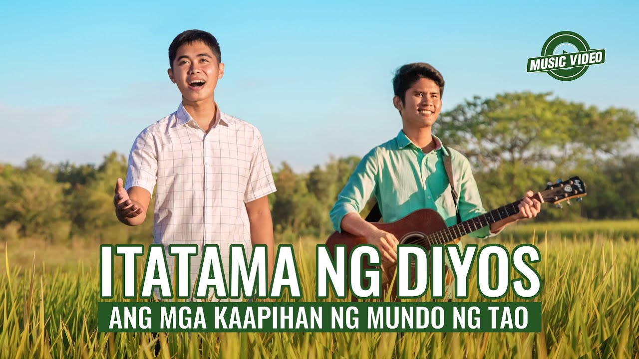 Tagalog Christian Music Video | Itatama ng Diyos ang mga Kaapihan ng Mundo ng Tao