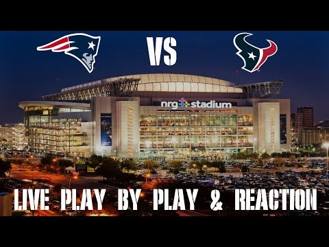 Patriots Vs Texans Live Play By Play & Reaction