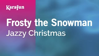 Karaoke Frosty the Snowman - Jazzy Christmas *