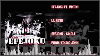 Lil Kesh - Efejoku Ft. Viktoh (OFFICIAL AUDIO 2015)