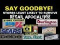 Say Goodbye! Stores Least Likely to Survive Retail Apocalypse