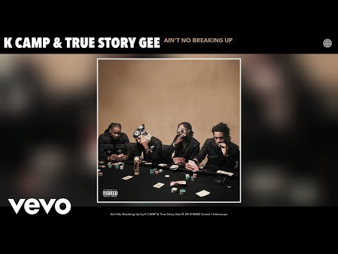 K CAMP, True Story Gee - Ain't No Breaking Up (Audio)