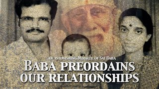 How Baba Preordains Our Relationships | An Astonishing Miracle of Sai Baba