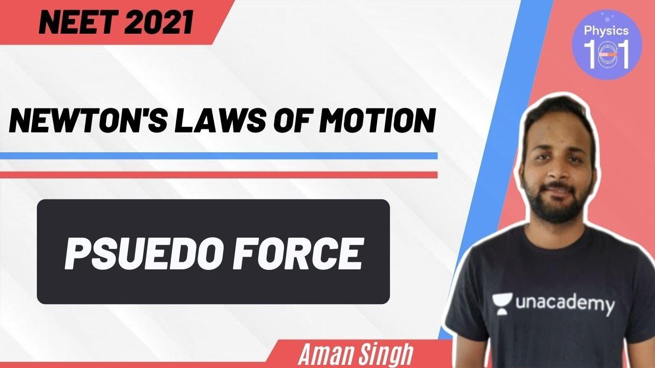 Newton's Laws of Motion - Psuedo Force | NEET 2021 | NEET Physics | Aman Singh