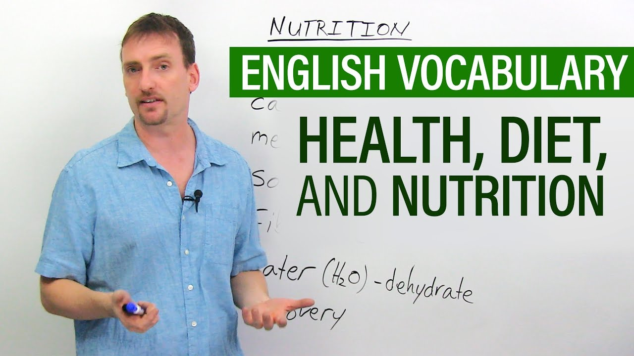 Improve Your English Vocabulary: Diet, Health, and Nutrition