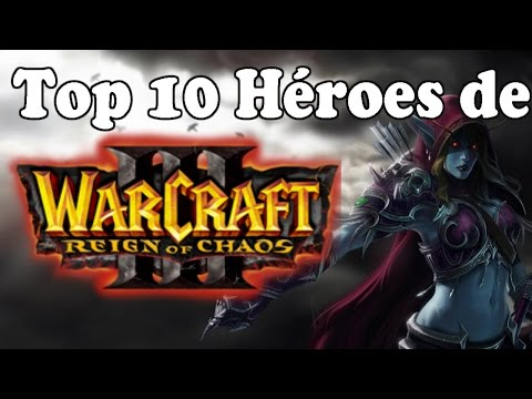 Top 10: mejores personajes de Warcraft 3