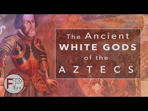 Ancient White Gods of the Aztecs - Who Were They?
