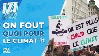 ON FOUT QUOI POUR LE CLIMAT ?! • IZI NEWS