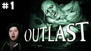 OUTLAST - Part 1 - I DONT WANNA PLAY THIS GAME ANYMORE