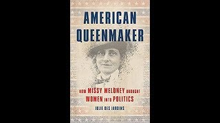 American Queenmaker: How Missy Meloney Brought Women Into Politics