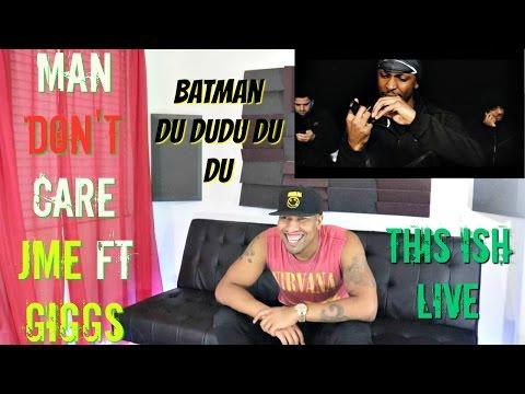 Man Don't Care - Jme ft Giggs Reaction