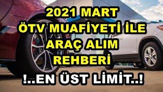 2021 MART ENGELLİ İNDİRİMLİ ÖTV MUAF ARAÇ AL M REHBERİ EN ÜST LİMİT