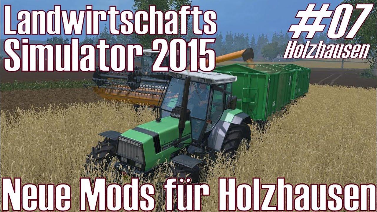 LS15 I Mod #07 ★ Neue Mods für Holzhausen ★ Landwirtschafts Simulator 2015  [Deutsch/HD]