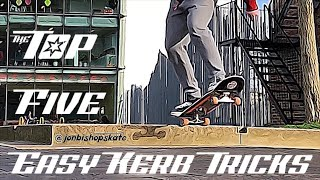 The Top 5 Easy Skateboard Kerb Tricks, Dropping Off, Nose Stall, 50/50, Tail Stall