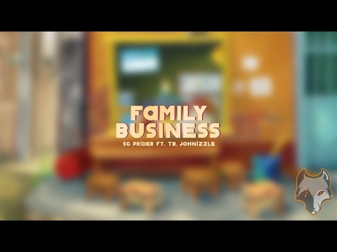 『Lyric Video』Family Business - SG Prider ft. Johnizzle, TB