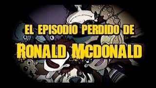 El episodio perdido de Ronald McDonald (REAL) | DrossRotzank