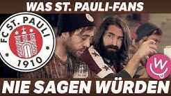 Was Fans nie sagen würden: FC St. Pauli