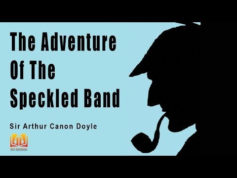 the idea that good always conquers evil in the adventure of the speckled band a novel by sir arthur  -the adventure of the speckled band the name of the person speaking and the short story or novel the quote was sir arthur conan doyle sherlock holmes in.