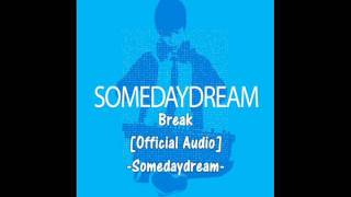 Break - Somedaydream [Official Audio]