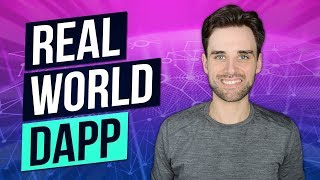 How To Build A Real World Dapp