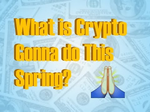 1/9/18 What is Crypto gonna do this spring?