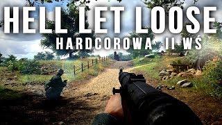 HELL LET LOOSE - II WOJNA ŚWIATOWA dla HARDCORÓW! (Closed Alpha)