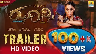 Jhansi I.P.S New Kannada Movie | New HD Trailer 2019 | #RaaiLaxmi | Jhankar Music