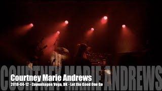 Courtney Marie Andrews - Let the Good One Go - 2018-04-12 - Copenhagen Vega, DK