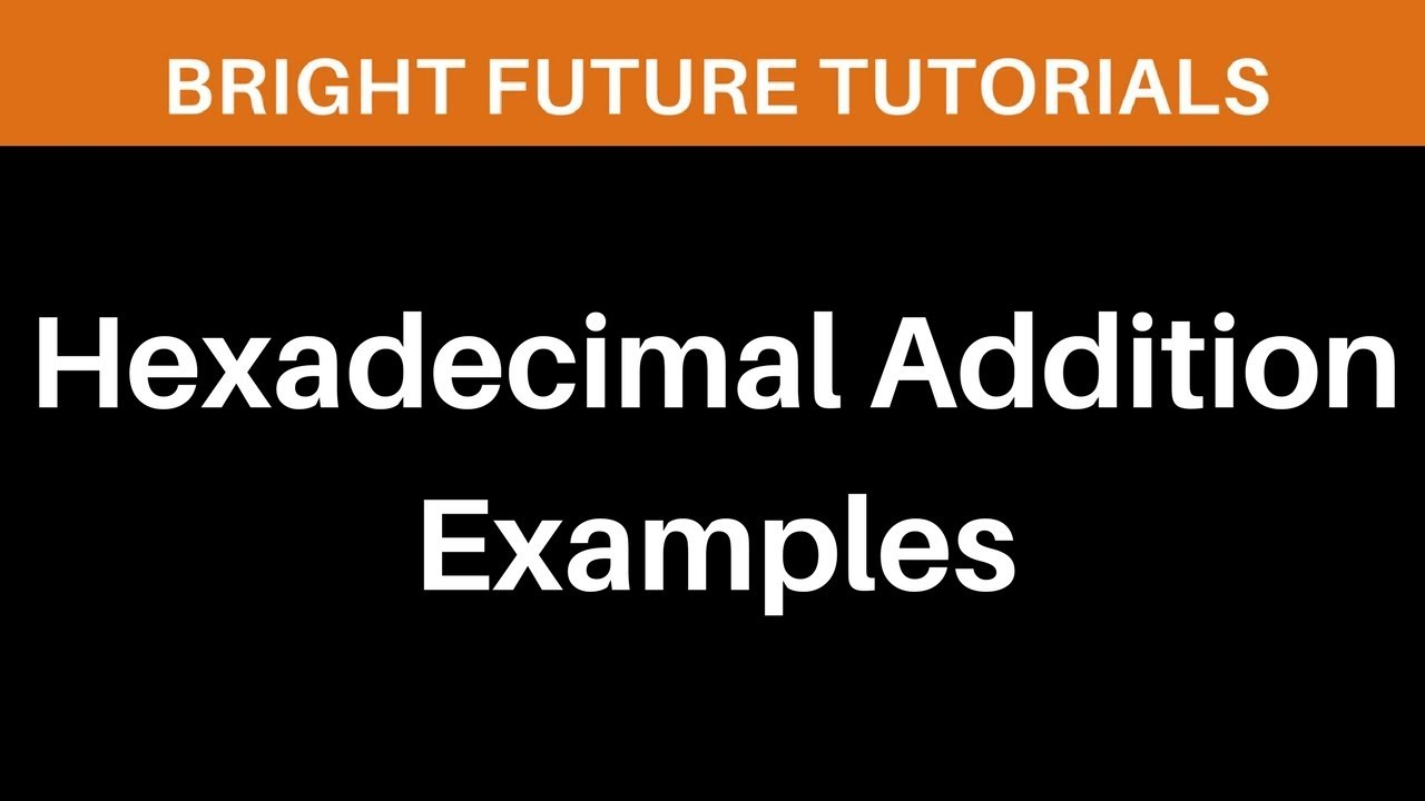 Hexadecimal addition examples adding two hexadecimal numbers hexadecimal addition examples adding two hexadecimal numbers gamestrikefo Gallery