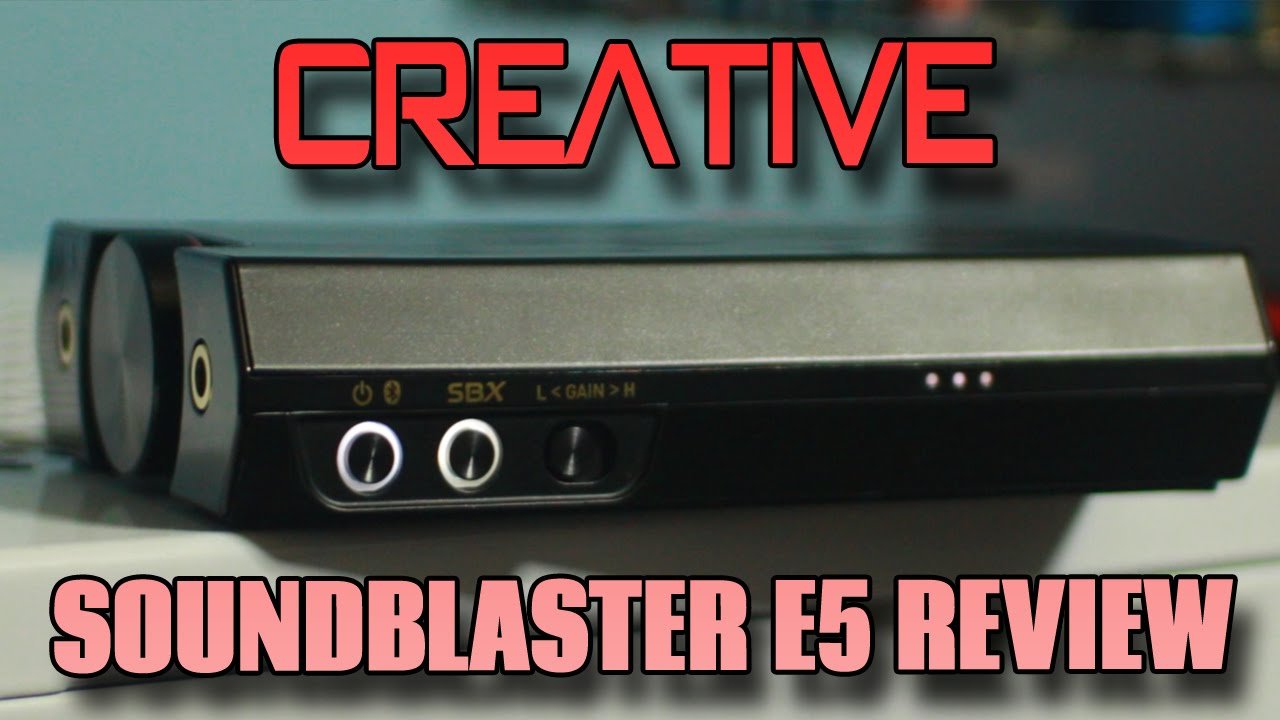 Creative SoundBlaster E5 FULL Review - USB DAC/AMP/ADC Combo by Tech YES  City