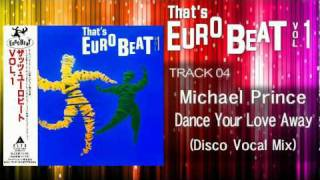 Michael Prince - Dance Your Love Away (Disco Vocal Mix) That