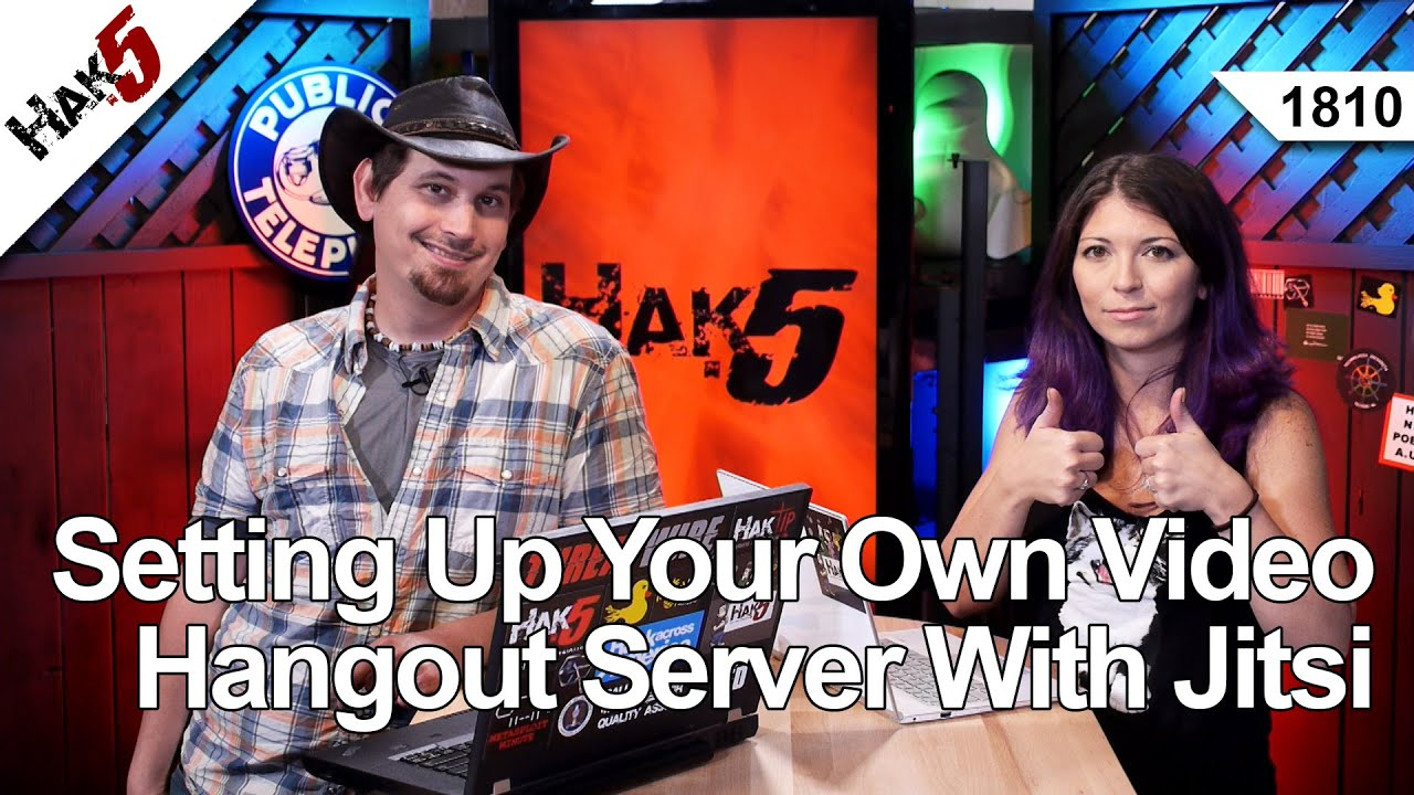 Hak5 1810 – Setting Up Your Own Video Hangout Server With Jitsi