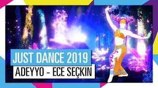 ADEYYO - ECE SEÇKIN / JUST DANCE 2019 [OFFICIEL] HD